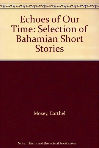 9789768170293: Echoes of Our Time: Selection of Bahamian Short Stories