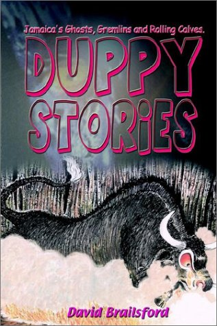 Duppy Stories: Ghosts, Gremlins and Rolling Calves: David Brailsford