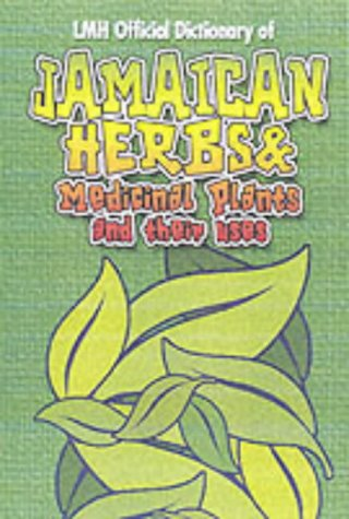 Jamaican Herbs And Medicinal Plants And Their