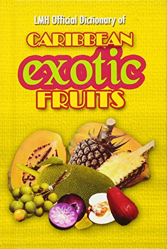 9789768184696: Lmh Official Dictionary of Caribbean Exotic Fruits. K. Sean Harris & L. Mike Henry