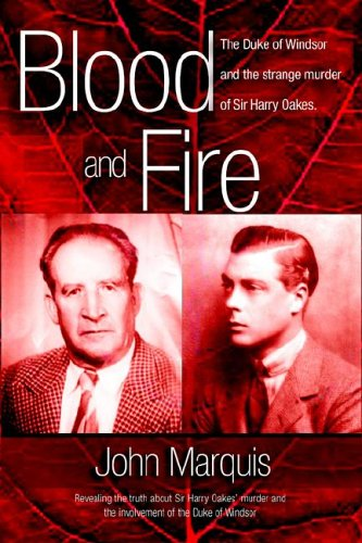 9789768184955: Blood and Fire: The Duke of Windsor and the strange murder of Sir Harry Oakes