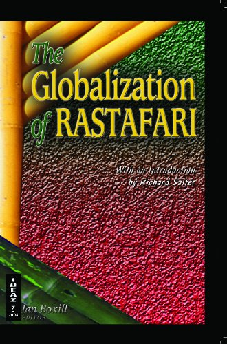 The Globalization of Rastafari (IDEAZ Vol 7): Ian Boxill; Editor