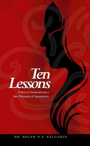 9789768193629: Ten Lessons - A Story of Turnaround and a New Philosophy of Organisations