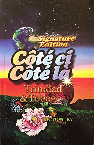 9789768193667: Cote ci Cote la Trinidad and Tobago Dictionary 3rd edition