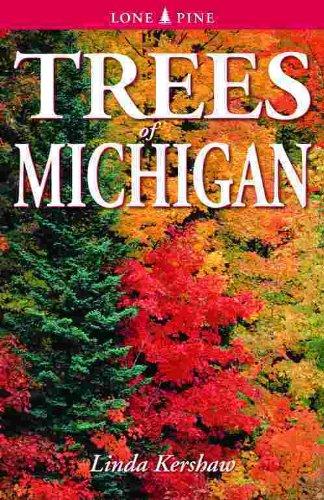 Trees of Michigan: Including Tall Shrubs: Kershaw, Linda J.