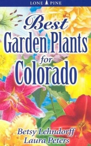 9789768200297: Best Garden Plants for Colorado