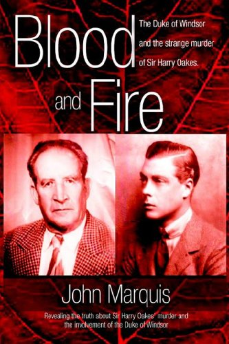 9789768202147: Blood and Fire: The Duke of Windsor and the Strange Murder of Sir Harry Oakes. (H/C)