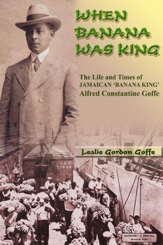 9789768202239: When Banana Was King: A Jamaican Banana King in Jim Crow America