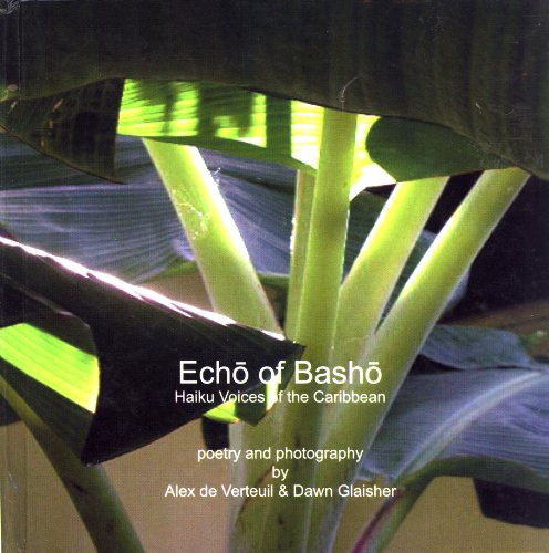 Echo of Basho: Haiku Voices of the Caribbean: Poetry and Photography [Matsuo Basho]: Alex De ...