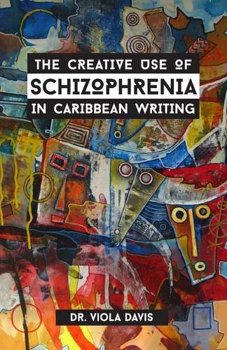9789768219633: The Creative Use of Schizophrenia in Caribbean Writing