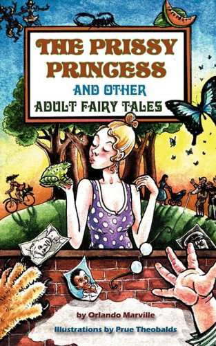 The Prissy Princess and Other Adult Fairy Tales: Marville, R. Orlando