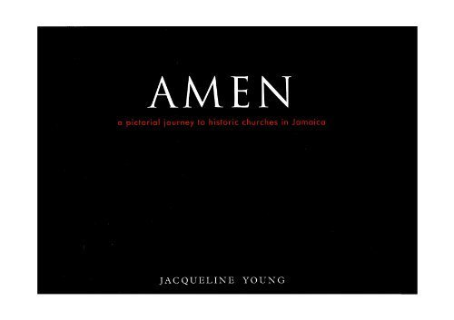 9789768230355: AMEN: A Pictorial Journey to Historic Churches in Jamaica