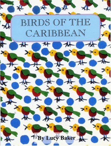 9789769501607: Birds of the Caribbean 1st Edition