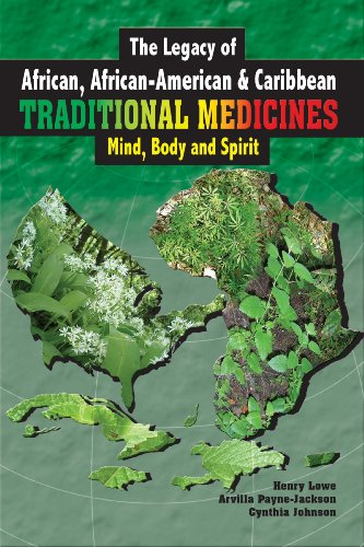 The Legacy of African, American & Caribbean Traditional Medicines - Mind, Body, and Spirit (9769518875) by Henry Lowe; Arvilla Payne-Jackson; Cynthia Johnson