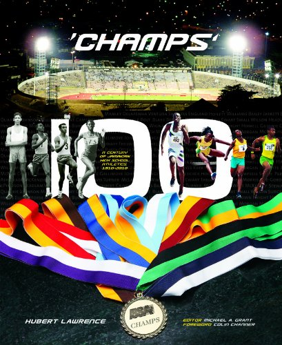 9789769519961: Champs 100: A Century of Jamaican High School Athletics, 1910-2010