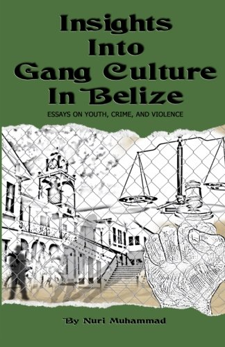 9789769556331: Insights Into Gang Culture in Belize: Essays on Youth, Crime, and Violence
