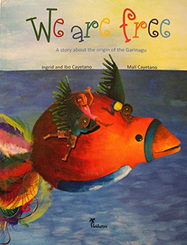 9789769563216: We are free - A story about the origin of the Garinagu