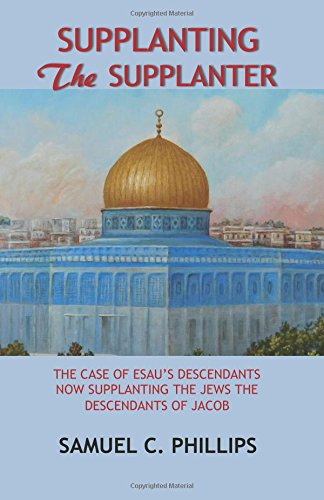 9789769590700: Supplanting The Supplanter: The Case Of Esau's Descendants Now Supplanting The Jews The Descendants Of Jacob