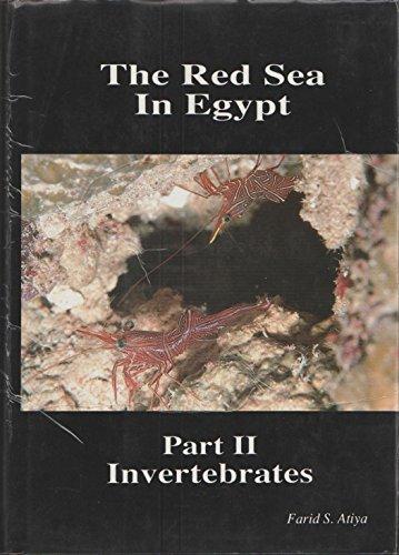 The Red Sea in Egypt: Part II, Invertebrates: Atiya, Farid Suriel