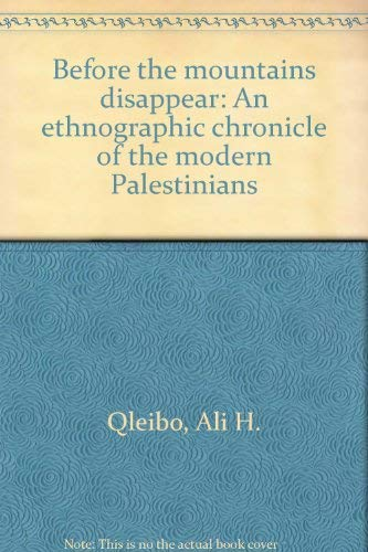 Before the mountains disappear: An ethnographic chronicle: Qleibo, Ali H