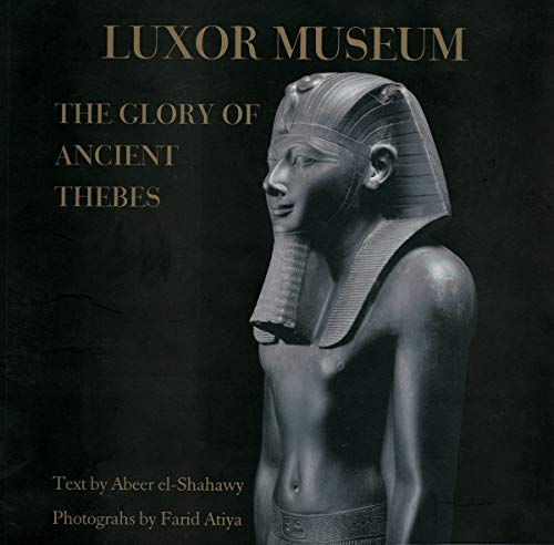 9789771723523: Luxor Museum: The Glory of Ancient Thebes