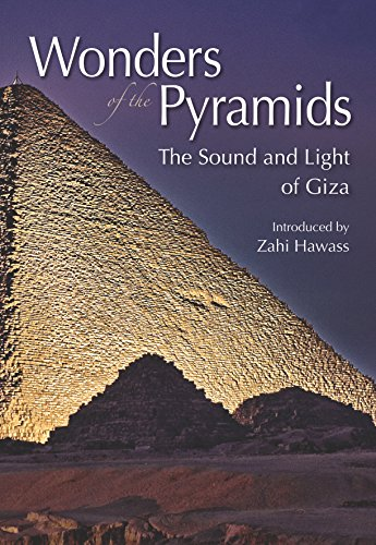 Wonders of the Pyramids: The Sound and Light of Giza (9771780271) by Zahi Hawass