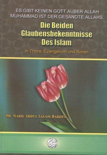DIE BEIDEN GLAUBENSBEKENNTNISSE DES ISLAM IN THORA,: NABIL ABDEL SALAM