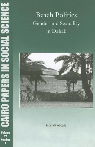9789774160134: Beach Politics: Gender and Sexuality in Dahab (Cairo Papers in Social Science)