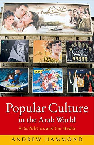9789774160547: Popular Culture in the Arab World: Arts, Politics, and the Media