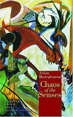 9789774160981: Chaos of the Senses: A Modern Arabic Novel (Modern Arabic Literature)
