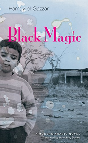 9789774161049: Black Magic: A Modern Arabic Novel