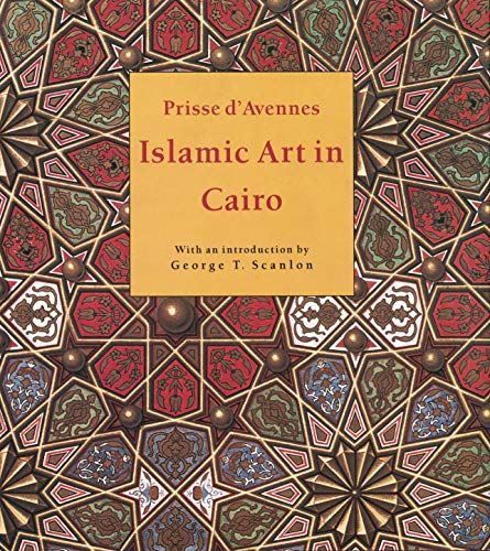 9789774161193: Islamic Art in Cairo: From the Seventh to the Eighteenth Centuries