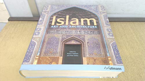 Islam: Art and Architecture: Hattstein, Markus, and Peter Delius, Editors
