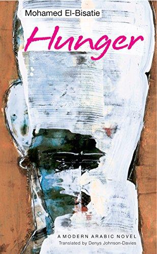 Hunger: An Egyptian Novel (Modern Arabic Literature (Hardcover)): Mohamed El-Bisatie