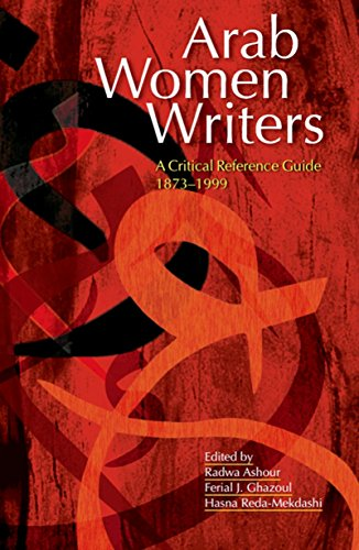 9789774161469: Arab Women Writers: A Critical Reference Guide, 1873-1999