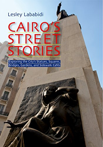 Cairo's Street Stories: Exploring the City's Statues,: Lababidi, Lesley