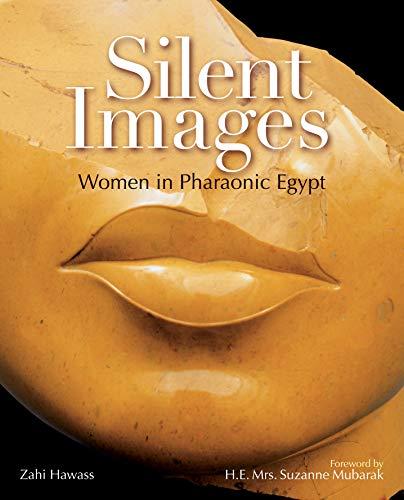 9789774162022: Silent Images: Women in Pharaonic Egypt