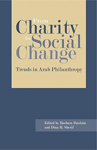 9789774162077: From Charity to Social Change: Trends in Arab Philanthropy