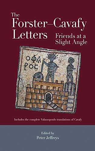 9789774162572: The Forster - Cavafy Letters: Friends at a Slight Angle