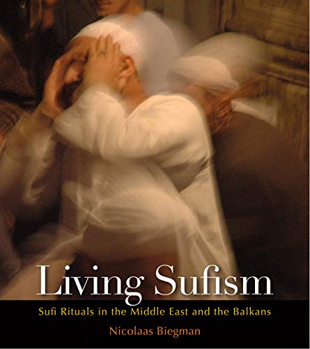 9789774162633: Living Sufism: Rituals in the Middle East and the Balkans