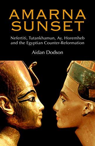 Amarna Sunset : Nefertiti, Tutankhamun, Ay, Horemheb,: Aidan Dodson