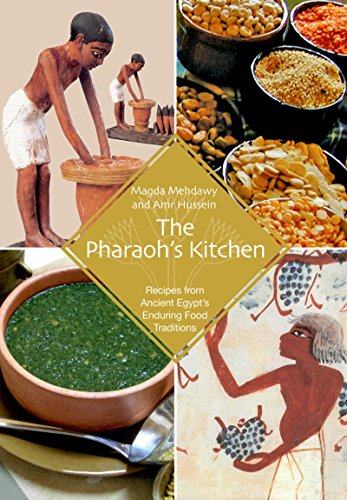 9789774163104: The Pharaoh's Kitchen: Recipes from Ancient Egypt's Enduring Food Traditions