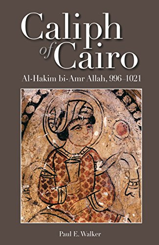 Caliph of Cairo: Al-Hakim bi-Amr Allah, 996–1021 (9789774163289) by Paul E. Walker