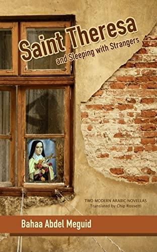 9789774163401: Saint Theresa and Sleeping with Strangers: Two Modern Arabic Novellas (Modern Arabic Literature (Hardcover))