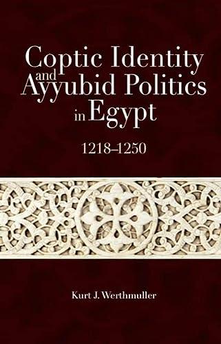 9789774163456: Coptic Identity and Ayyubid Politics in Egypt: 1218-1250