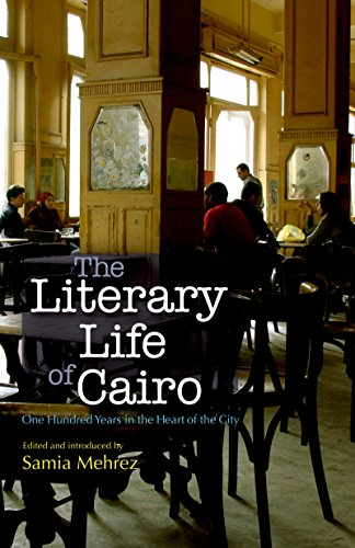 9789774163906: The Literary Life of Cairo: One Hundred Years in the Heart of the City