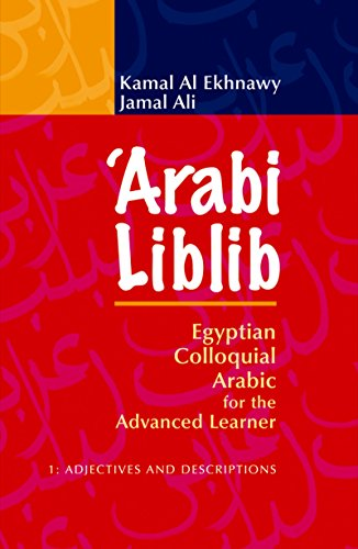 Adjectives and Descriptions (Arabi Liblib: Egyptian Colloquial Arabic for the Advanced Learner): ...