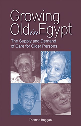 Growing Old in Egypt: The Supply and Demand of Care for Older Persons: Boggatz, Thomas