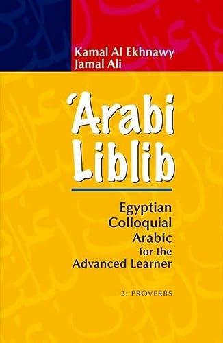 9789774164583: 'Arabi Liblib: Egyptian Colloquial Arabic for the Advanced Learner. 2: Proverbs