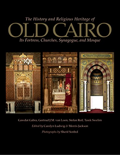 9789774164590: The History and Religious Heritage of Old Cairo: Its Fortress, Churches, Synagogue, and Mosque